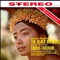 Roger Sessions, The Black Maskers & Colin McPhee, Tabuh-Tabuhan