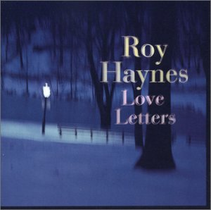 Roy Haynes - Love Letters