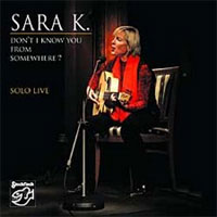 Sara K. - Don't I Know You From Somewhere?