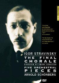 Igor Stravinsky - The Final Chorale / Arnold Schönberg – Five Orchestral Pieces