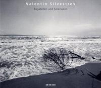 Valentin Silvestrov - Bagatellen und Serenaden