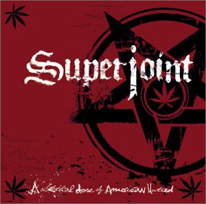 SUPERJOINT RITUAL – A Lethal Dose Of American Hatr