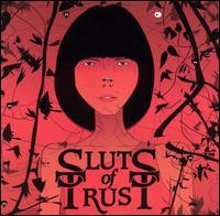 Sluts of Trust - We Are All Sluts Of Trust
