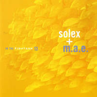 Solex + M.A.E. – In the Fishtank 13