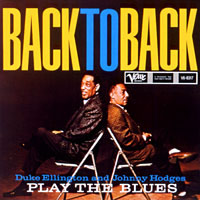 Duke Ellington & Johnny Hodges Back To Back / Side by Side