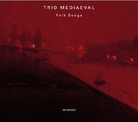 Trio Mediaeval - Folk Songs