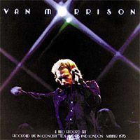 Van Morrison- It's too late to stop now