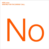 New Order - Waiting For The Sirens` Call